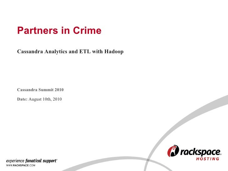 Partners in Crime: Cassandra Analytics and ETL with Hadoop