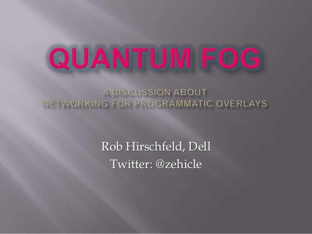 Rob Hirschfeld, Dell Twitter: @zehicle