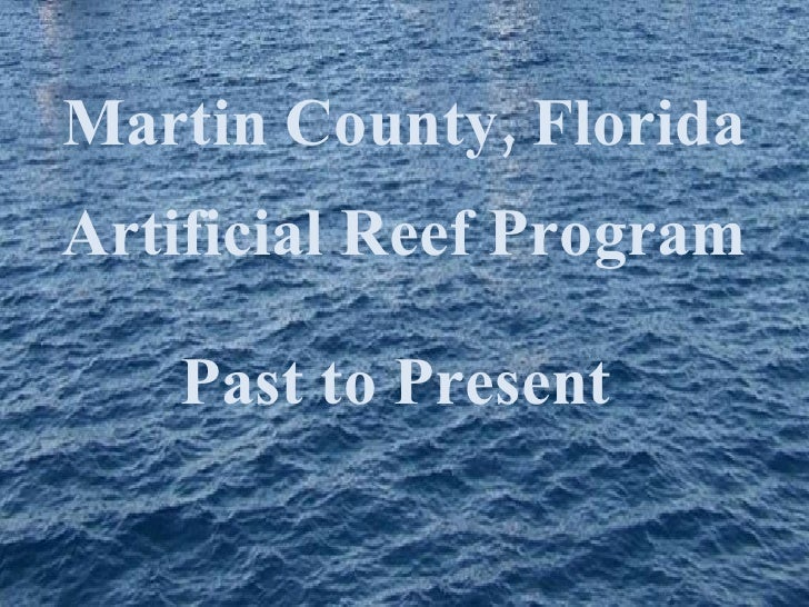 Martin County, Florida   Artificial Reef Program Past to Present