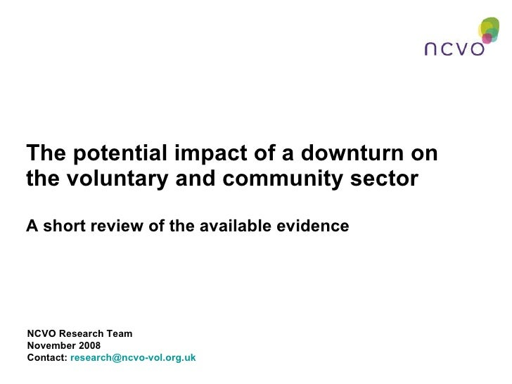 The potential impact of a downturn on the voluntary and community sector A short review of the available evidence NCVO Res...
