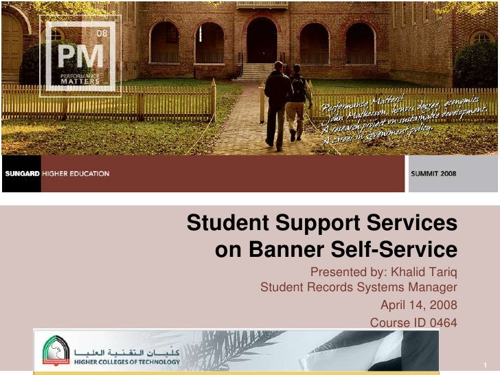 1<br />Student Support Services on Banner Self-Service<br />Presented by: Khalid TariqStudent Records Systems Manager<br /...
