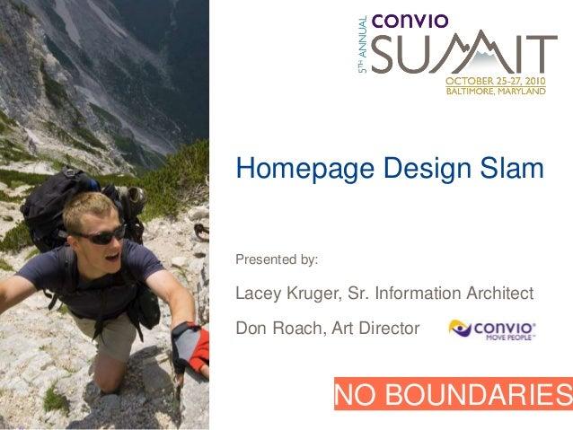 Homepage Design SlamPresented by:Lacey Kruger, Sr. Information ArchitectDon Roach, Art Director                NO BOUNDARIES
