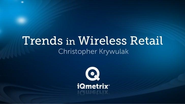 Trends in Wireless Retail