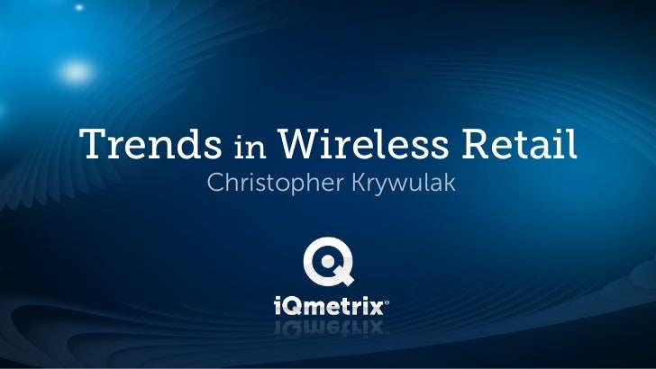 Trends in Wireless Retail