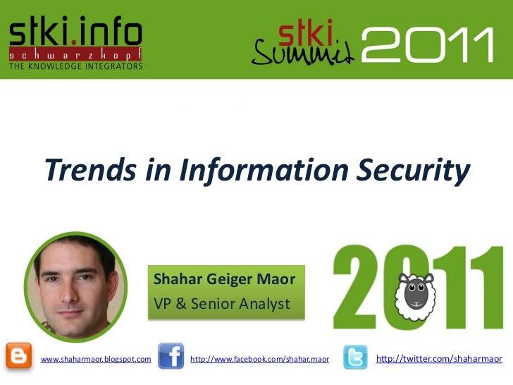 Trends in Information Security                              Shahar Geiger Maor                              VP & Senior An...