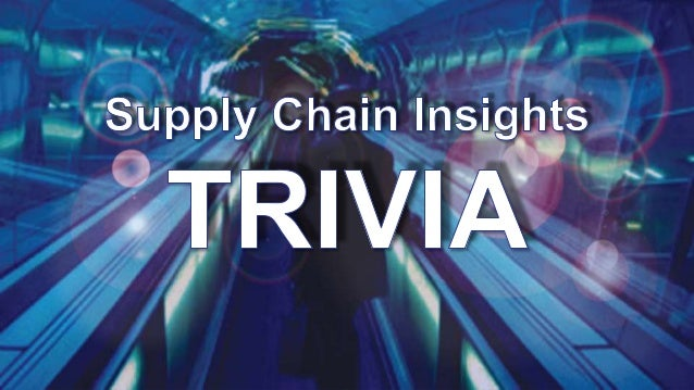 Supply Chain Trivia