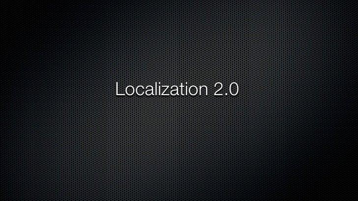 Localization 2.0 - Mozilla Summit 2010