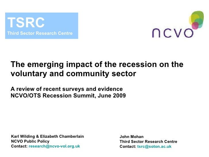 The emerging impact of the recession on the voluntary and community sector A review of recent surveys and evidence NCVO/OT...