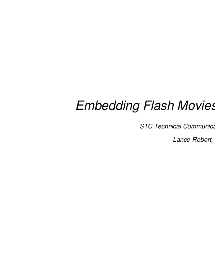 Embedding Flash Movies in PDFs          STC Technical Communication Summit 2011                    Lance-Robert, twitter@s...