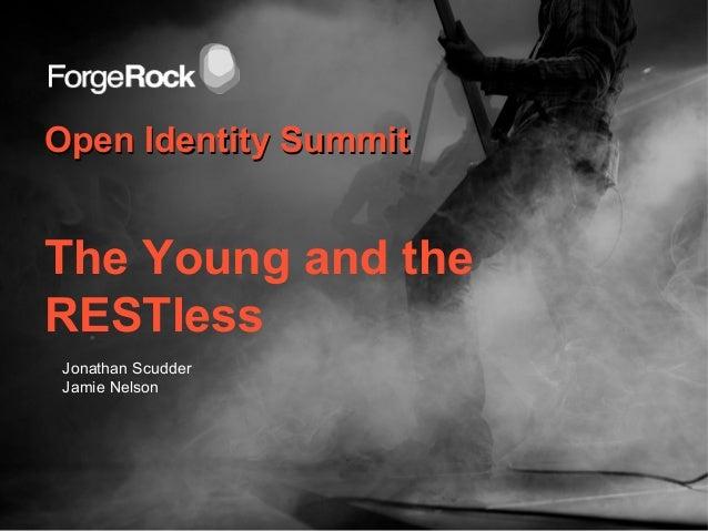 Open Identity SummitOpen Identity SummitThe Young and theRESTlessJonathan ScudderJamie Nelson