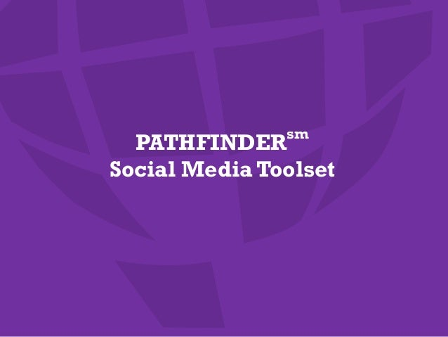 PATHFINDERsm Social Media Toolset