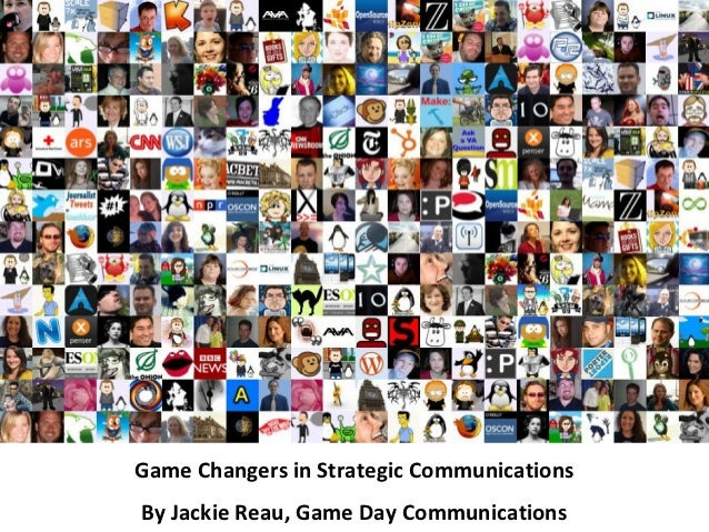 Game Changers in Strategic CommunicationsBy Jackie Reau, Game Day Communications