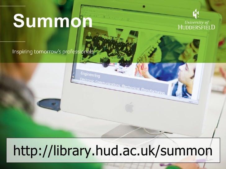 Summon http://library.hud.ac.uk/summon