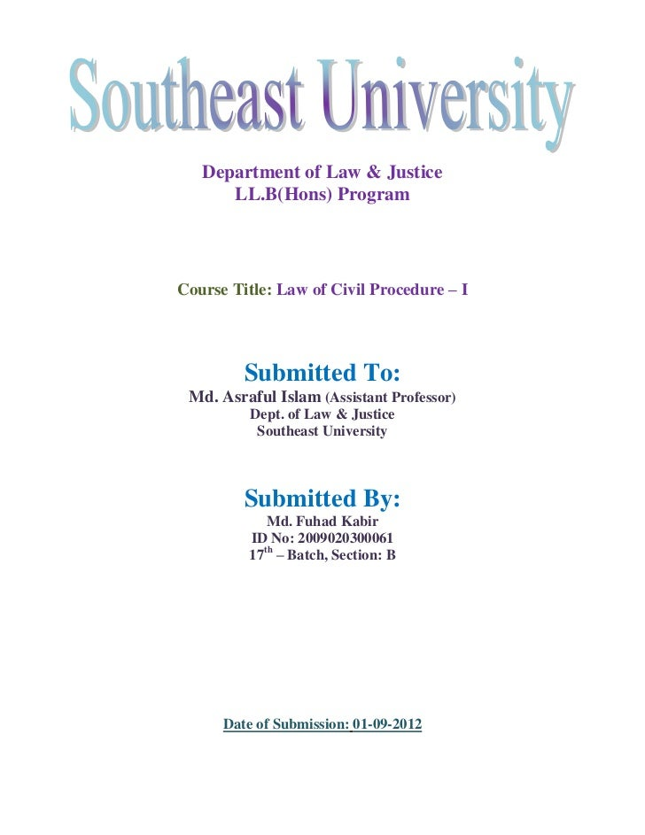 Department of Law & Justice      LL.B(Hons) ProgramCourse Title: Law of Civil Procedure – I         Submitted To: Md. Asra...