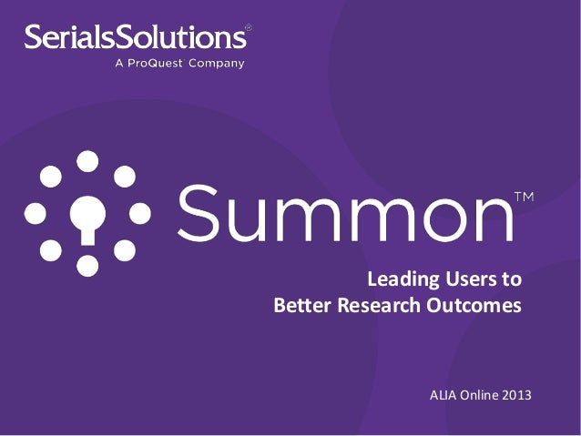Leading Users toBetter Research Outcomes                ALIA Online 2013