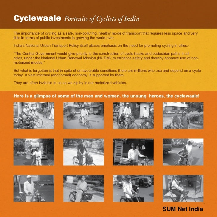 Cyclewaale Portraits of Cyclists of IndiaThe importance of cycling as a safe, non-polluting, healthy mode of transport tha...