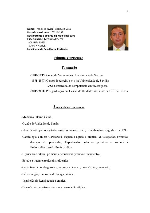 1Súmula CurricularFormação-1989-1995: Curso de Medicina na Universidade de Sevilha.-1995-1997: Cursos de terceiro ciclo na...