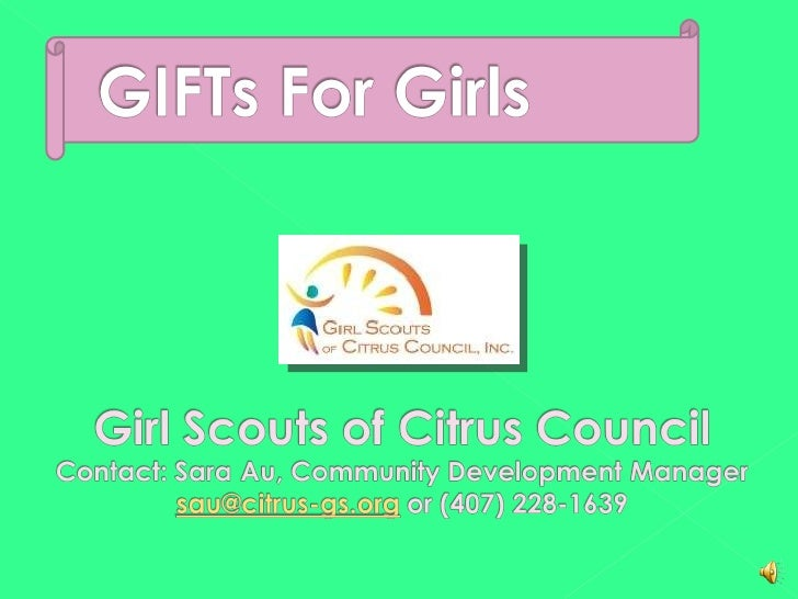 GIFTs For GIrls Powerpoint for SUMs/GIFTs Chairs of Citrus Council