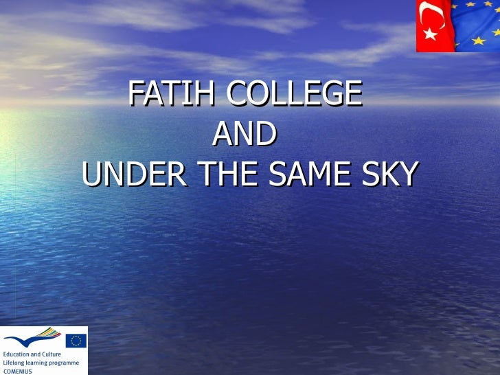 FATIH COLLEGE  AND  UNDER THE SAME SKY