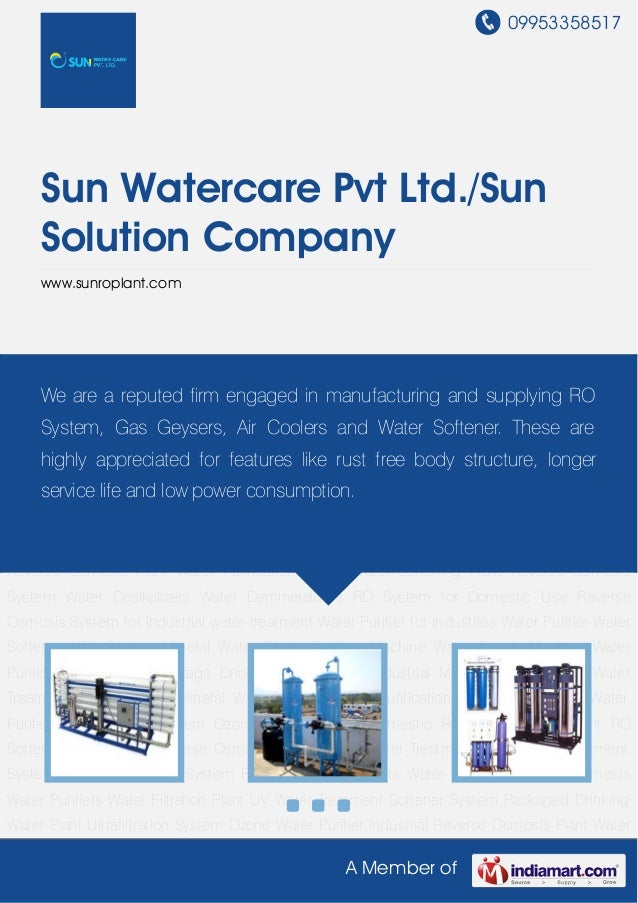 09953358517A Member ofSun Watercare Pvt Ltd./SunSolution Companywww.sunroplant.comWater Purifier Water Softeners RO System...