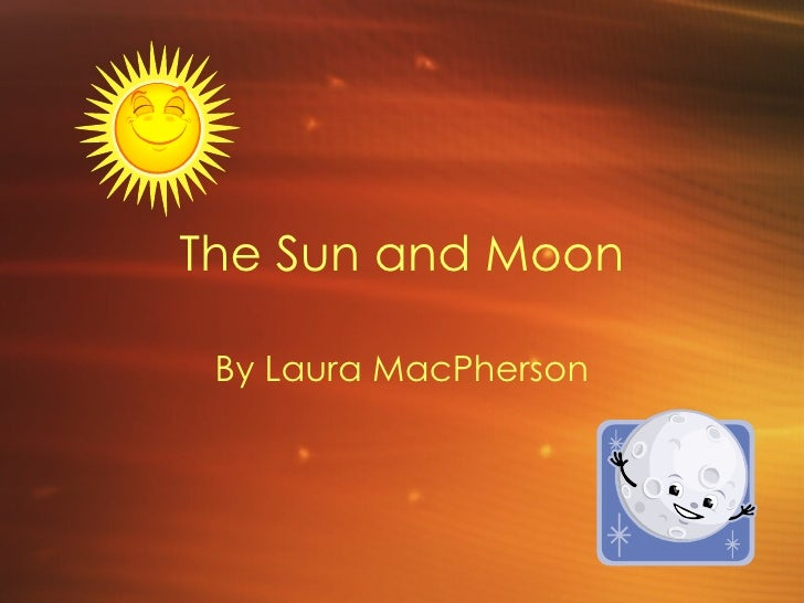 The Sun and Moon By Laura MacPherson