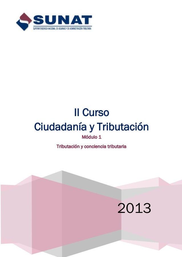 II Curso Ciudadanía y Tributación Módulo 1 Tributación y conciencia tributaria  2013