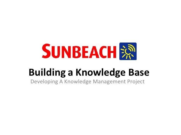 Building a Knowledge Base Developing A Knowledge Management Project