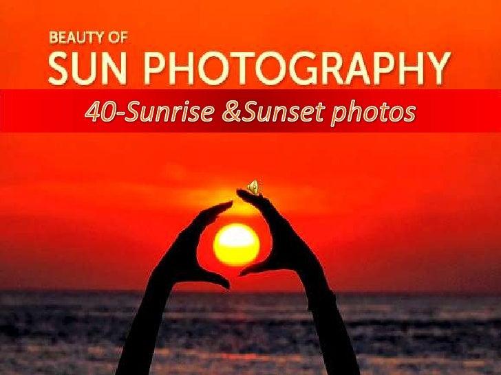 40-Sunrise &Sunset photos<br />