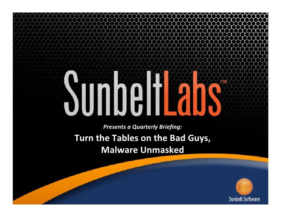 SunbeltLabs Quarterly Briefing Malware Unmasked