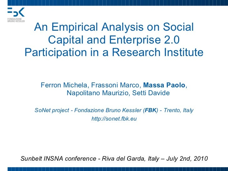 An Empirical Analysis on Social Capital and Enterprise 2.0 Participation in a Research Institute Ferron Michela, Frassoni ...