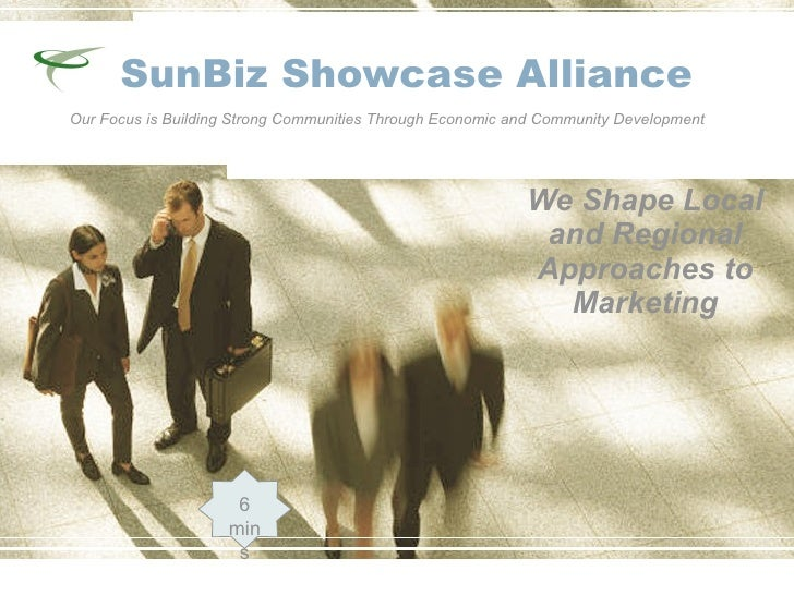 SunBiz Showcase Alliance Our Focus is Building Strong Communities Through Economic and Community Development              ...