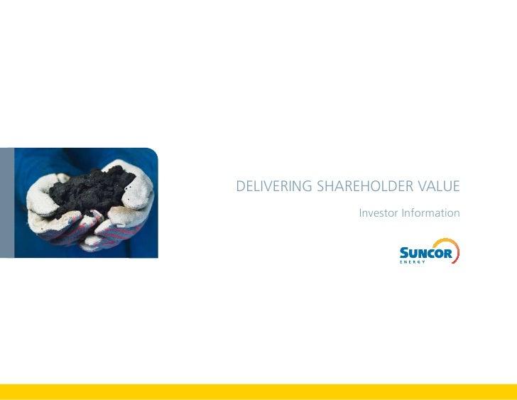 Delivering ShareholDer value                investor information