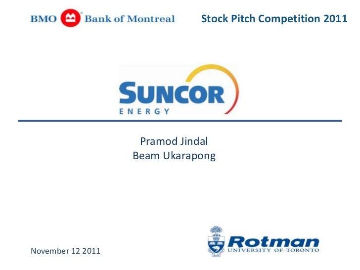 Stock Pitch Competition 2011                    Pramod Jindal                   Beam UkarapongNovember 12 2011
