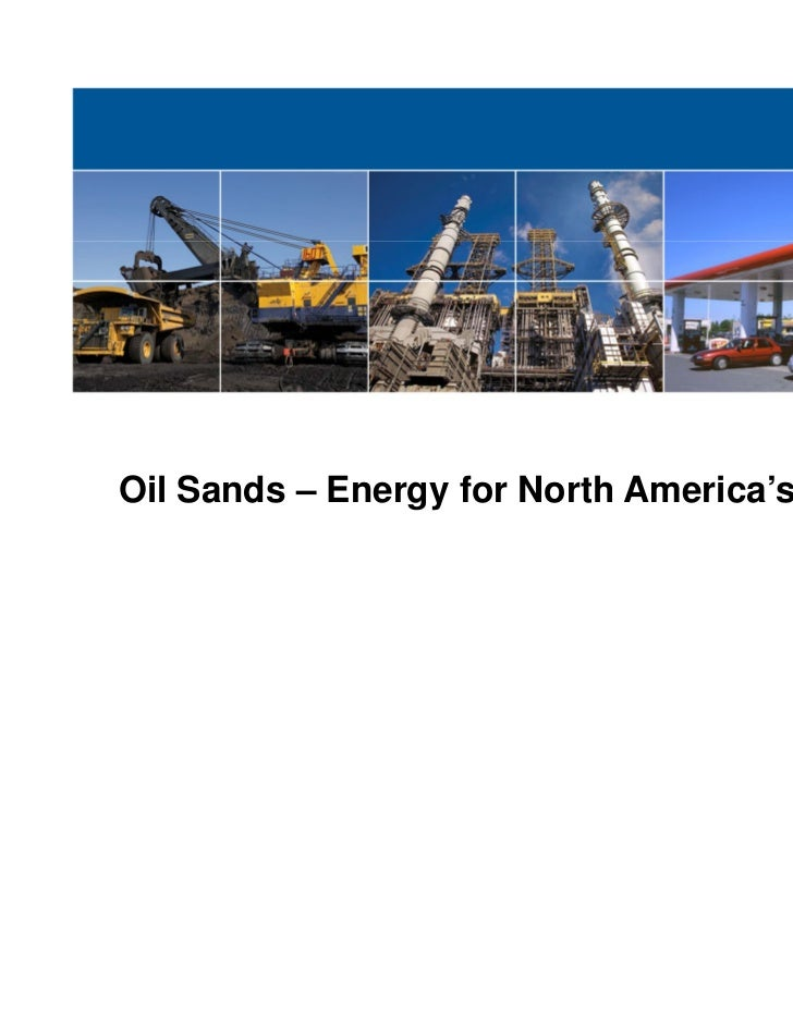 Oil Sands – Energy for North America's Future
