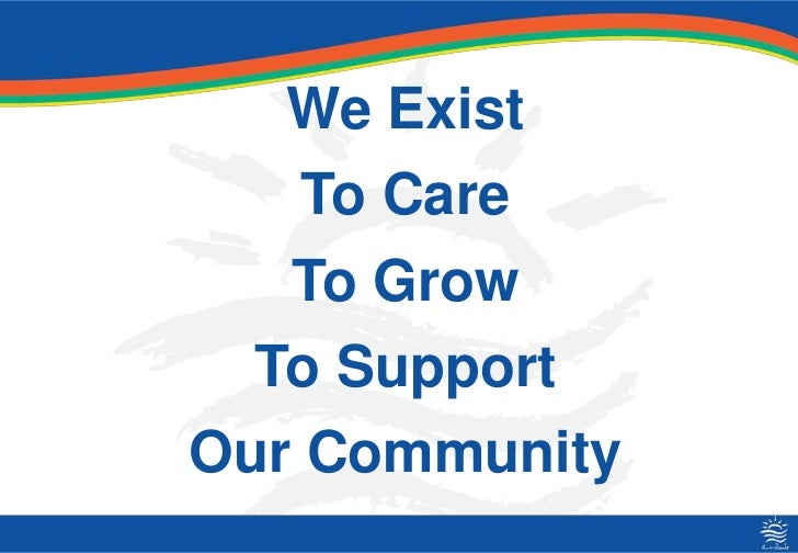 We ExistTo CareTo GrowTo SupportOur Community<br />