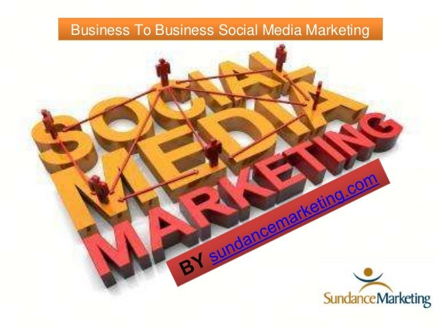 Business to Business Social Media Marketing