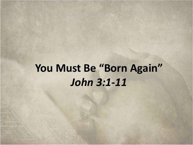 """You Must Be """"Born Again"""" John 3:1-11"""