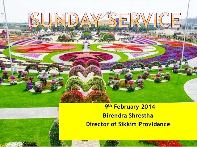 9th February 2014 Birendra Shrestha Director of Sikkim Providance
