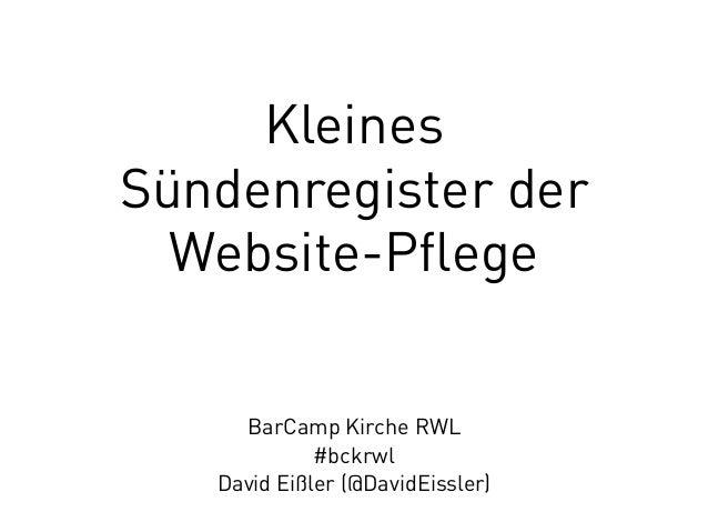 Kleines  Sündenregister der  Website-Pflege  BarCamp Kirche RWL  #bckrwl  David Eißler (@DavidEissler)