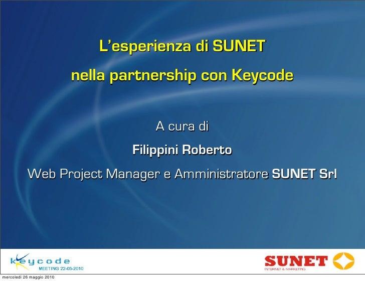 L'esperienza di SUNET                            nella partnership con Keycode                                        A cu...