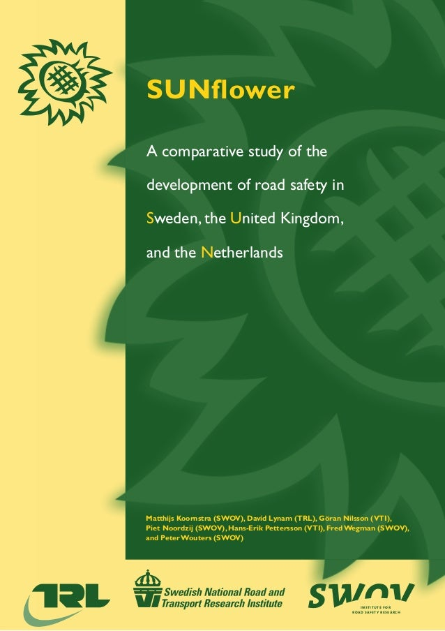 SUNflowerSUNflower: A comparative study of the development of road safety in Sweden, the United Kingdom, and the Netherlan...