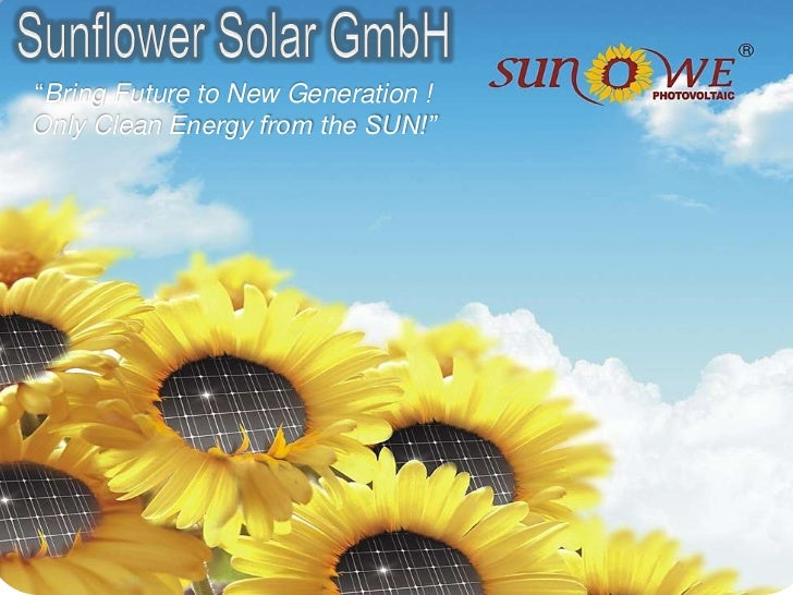 """Sunflower Solar GmbH<br />""""Bring Future to New Generation ! <br />Only Clean Energy from the SUN!""""<br />PV MODULES<br />"""