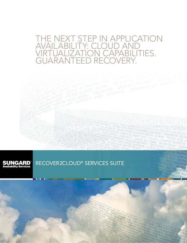 THE NEXT STEP IN APPLICATION AVAILABILITY: CLOUD AND VIRTUALIZATION CAPABILITIES. GUARANTEED RECOVERY.  RECOVER2CLOUD® SER...