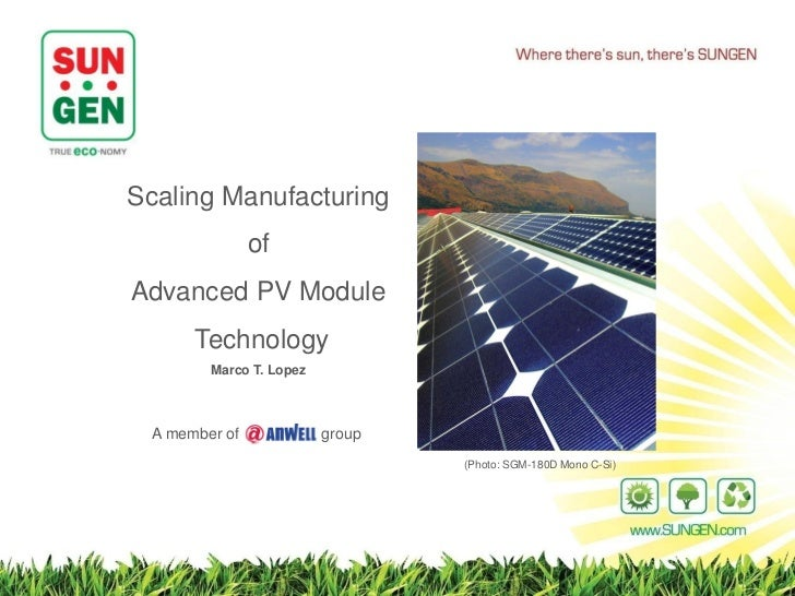 where there's sun, there'sScaling Manufacturing               ofAdvanced PV Module      Technology        Marco T. Lopez A...