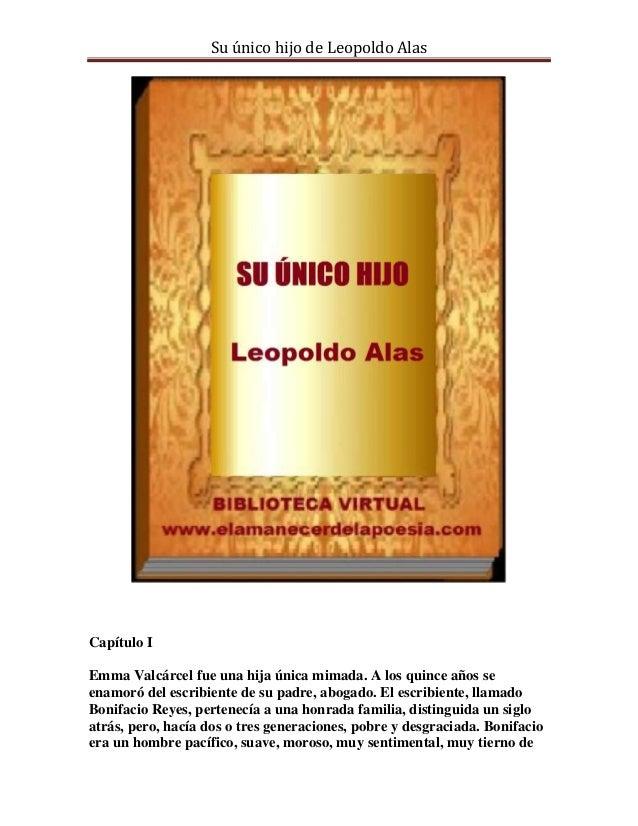 Su único hijo de Leopoldo Alas  Capítulo I Emma Valcárcel fue una hija única mimada. A los quince años se enamoró del escr...