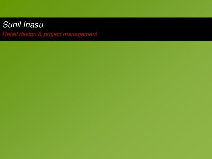 Sunil Inasu<br />Retail design & project management<br />
