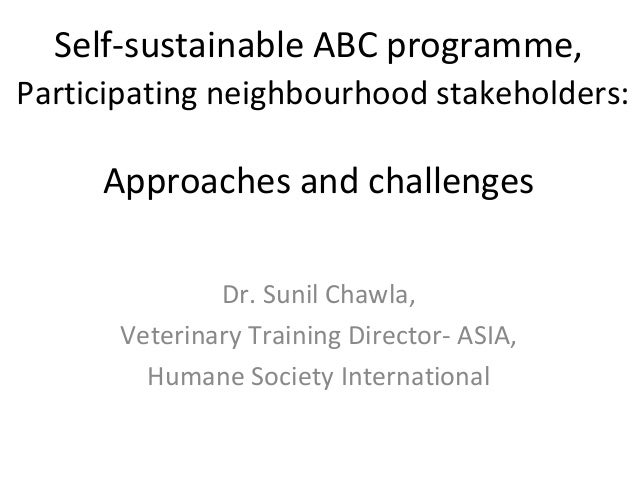 Self-sustainable ABC programme,Participating neighbourhood stakeholders:     Approaches and challenges              Dr. Su...