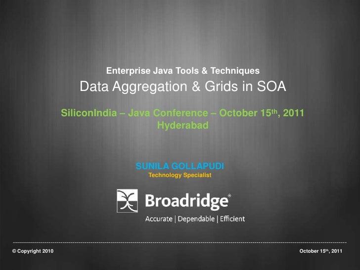 Enterprise Java Tools & Techniques                                 Data Aggregation & Grids in SOA                       S...