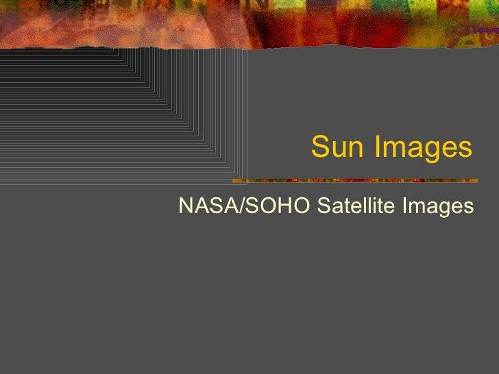 Sun Images NASA/SOHO Satellite Images