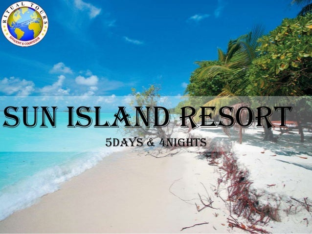 SUN ISLAND RESORT 5Days & 4NightS